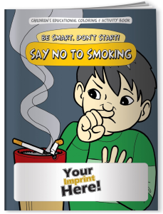 Be Smart, Don't Start! Say NO to Smoking Coloring Book
